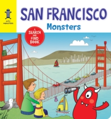 San Francisco Monsters : A Search-and-Find Book, Board book Book
