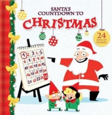 Santa's Countdown to Christmas : 24 Days of Stories, Hardback Book