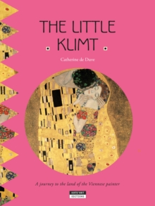 The Little Klimt : A Journey to the Land of the Viennese Painter, Paperback / softback Book