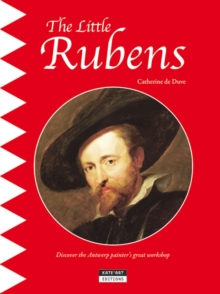 The Little Rubens : Discover the Antwerp Painter's Great Workshop, Paperback Book