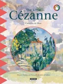 The Little Cezanne : Discover Provence and Paris with the Father of Cubism, Paperback Book