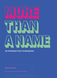 More Than a Name : an Introduction to Branding, Paperback / softback Book