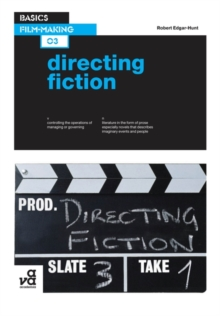 Basics Film-Making 03: Directing Fiction, Paperback Book