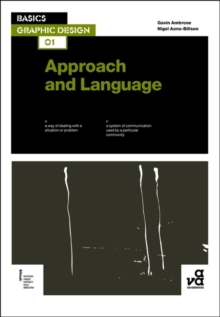 Basics Graphic Design 01: Approach and Language, Paperback / softback Book