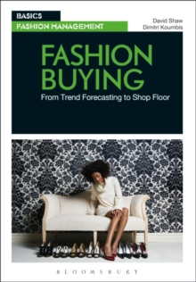 Fashion Buying : From Trend Forecasting to Shopfloor, Paperback Book
