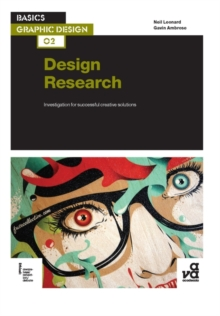 Basics Graphic Design 02: Design Research : Investigation for successful creative solutions, Paperback / softback Book
