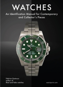 Watches : An Identification Manual for Contemporary and Collector's Pieces, Hardback Book