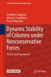 Dynamic Stability of Columns under Nonconservative Forces : Theory and Experiment, EPUB eBook