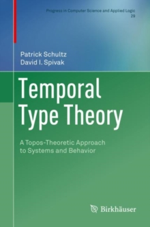 Temporal Type Theory : A Topos-Theoretic Approach to Systems and Behavior, EPUB eBook