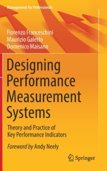 Designing Performance Measurement Systems : Theory and Practice of Key Performance Indicators, Hardback Book