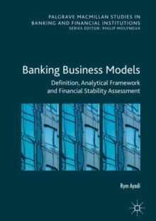 Banking Business Models : Definition, Analytical Framework and Financial Stability Assessment, EPUB eBook