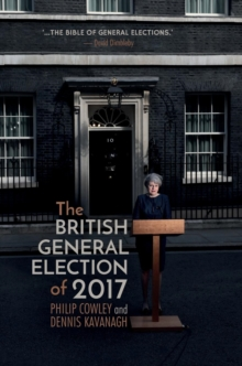 The British General Election of 2017, Hardback Book