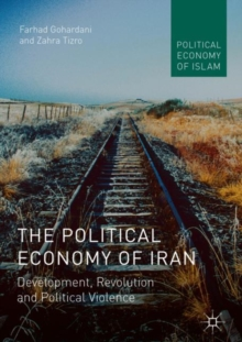 The Political Economy of Iran : Development, Revolution and Political Violence, EPUB eBook