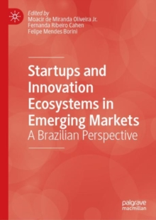 Startups and Innovation Ecosystems in Emerging Markets : A Brazilian Perspective, EPUB eBook