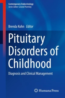 Pituitary Disorders of Childhood : Diagnosis and Clinical Management, EPUB eBook