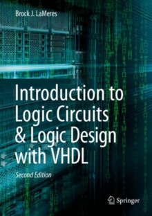 Introduction to Logic Circuits & Logic Design with VHDL, Hardback Book