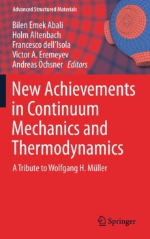 New Achievements in Continuum Mechanics and Thermodynamics : A Tribute to Wolfgang H. Muller, Hardback Book