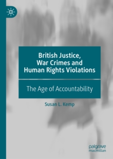 British Justice, War Crimes and Human Rights Violations : The Age of Accountability, EPUB eBook