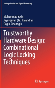 Trustworthy Hardware Design: Combinational Logic Locking Techniques, Hardback Book
