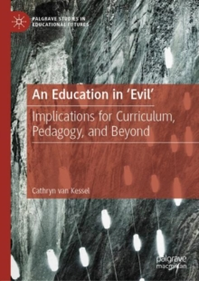 An Education in 'Evil' : Implications for Curriculum, Pedagogy, and Beyond, EPUB eBook