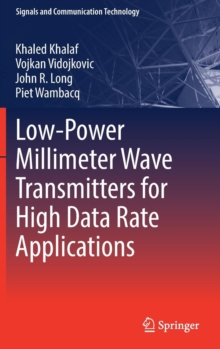 Low-Power Millimeter Wave Transmitters for High Data Rate Applications, Hardback Book
