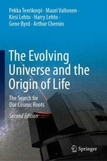 The Evolving Universe and the Origin of Life : The Search for Our Cosmic Roots, Hardback Book