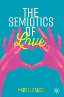 The Semiotics of Love, Paperback / softback Book
