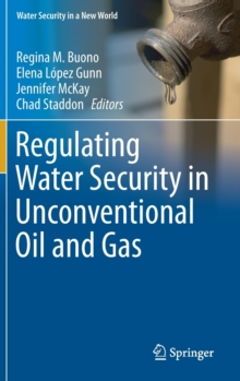 Regulating Water Security in Unconventional Oil and Gas, Hardback Book