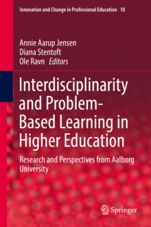Interdisciplinarity and Problem-Based Learning in Higher Education : Research and Perspectives from Aalborg University, EPUB eBook