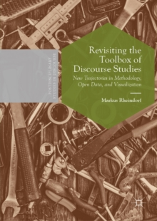 Revisiting the Toolbox of Discourse Studies : New Trajectories in Methodology, Open Data, and Visualization, EPUB eBook