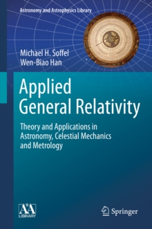 Applied General Relativity : Theory and Applications in Astronomy, Celestial Mechanics and Metrology, EPUB eBook