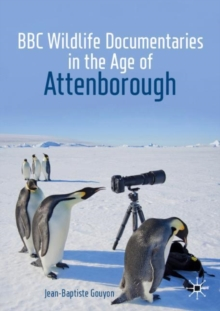 BBC Wildlife Documentaries in the Age of Attenborough, Paperback / softback Book
