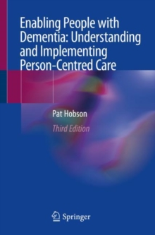 Enabling People with Dementia: Understanding and Implementing Person-Centred Care, Paperback / softback Book