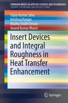 Insert Devices and Integral Roughness in Heat Transfer Enhancement, Paperback / softback Book