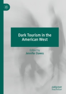 Dark Tourism in the American West, Hardback Book