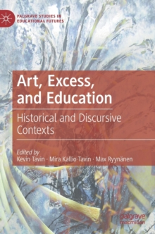 Art, Excess, and Education : Historical and Discursive Contexts, Hardback Book