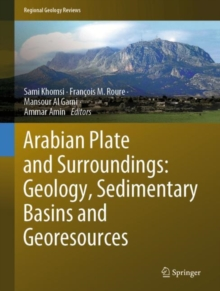 Arabian Plate and Surroundings:  Geology, Sedimentary Basins and Georesources, Hardback Book