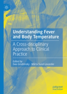 Understanding Fever and Body Temperature : A Cross-disciplinary Approach to Clinical Practice, EPUB eBook