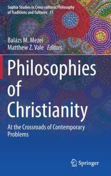 Philosophies of Christianity : At the Crossroads of Contemporary Problems, Hardback Book