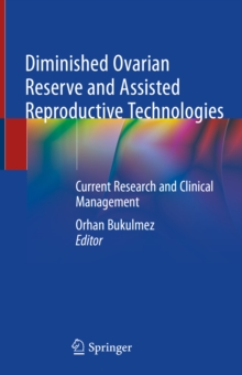 Diminished Ovarian Reserve and Assisted Reproductive Technologies : Current Research and Clinical Management, EPUB eBook