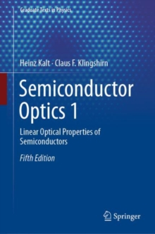 Semiconductor Optics 1 : Linear Optical Properties of Semiconductors, Hardback Book