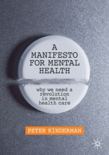 A Manifesto for Mental Health : Why We Need a Revolution in Mental Health Care, Paperback / softback Book