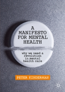 A Manifesto for Mental Health : Why We Need a Revolution in Mental Health Care, EPUB eBook