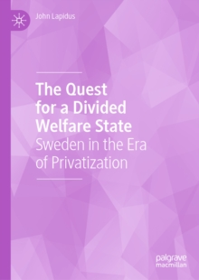The Quest for a Divided Welfare State : Sweden in the Era of Privatization, EPUB eBook