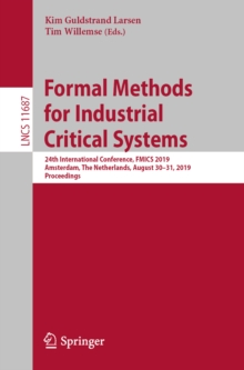 Formal Methods for Industrial Critical Systems : 24th International Conference, FMICS 2019, Amsterdam, The Netherlands, August 30-31, 2019, Proceedings, EPUB eBook