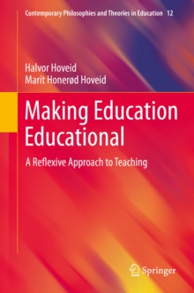 Making Education Educational : A Reflexive Approach to Teaching, EPUB eBook