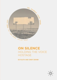 On Silence : Holding the Voice Hostage, Hardback Book