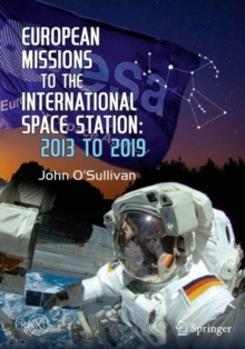 European Missions to the International Space Station : 2013 to 2019, EPUB eBook