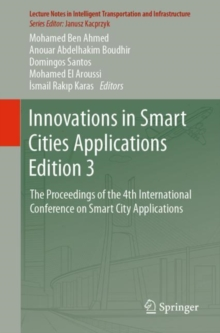 Innovations in Smart Cities Applications Edition 3 : The Proceedings of the 4th International Conference on Smart City Applications, EPUB eBook