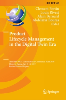 Product Lifecycle Management in the Digital Twin Era : 16th IFIP WG 5.1 International Conference, PLM 2019, Moscow, Russia, July 8-12, 2019, Revised Selected Papers, EPUB eBook